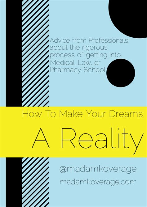 how to make your dreams a reality tips advice about the rigorous process of medical law