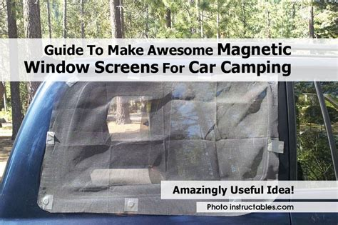 guide   awesome magnetic window screens  car camping