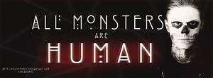 Ahs Quotes Wall... Monster Human Quotes