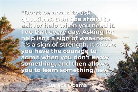 Don T Be Afraid To Ask Questions Quot Don T Be Afraid To Ask Questions Don T Be Afraid To Ask
