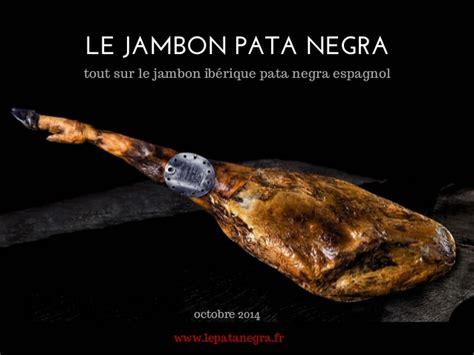 pata negra qualit 233 s et types de jambon pata negra espagnol