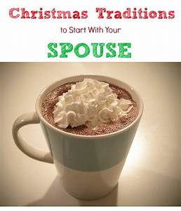 Christmas Traditions to Start with Your Spouse...cute ways ...