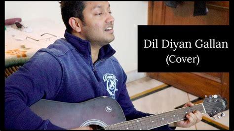 Dil Diyan Gallan(cover)