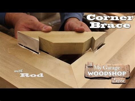 making  corner brace youtube woodworking joints
