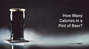 how many ounces in a pint howmanypedia With calories in 12 oz beer