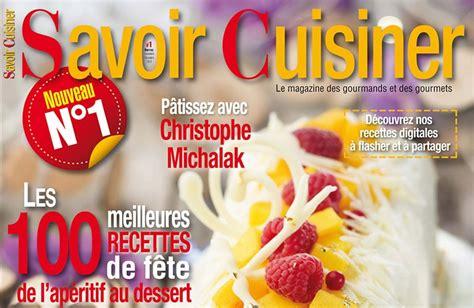 cuisiner le magazine savoir cuisiner un nouveau magazine de cuisine un de plus