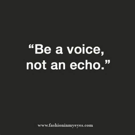 be a be a voice not an echo pictures photos and images for