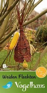 Flechten Mit Weiden : weiden flechten vogelhaus ~ Lizthompson.info Haus und Dekorationen