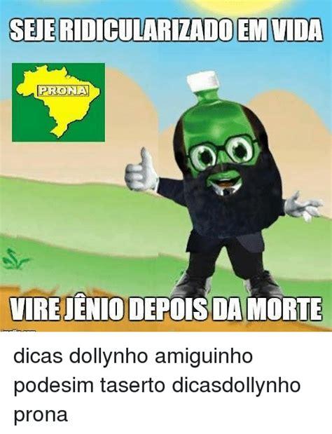 Vire Memes - 25 best memes about dollynho dollynho memes