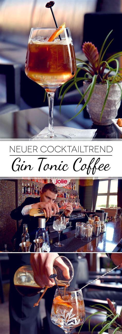 20 Cocktail Rezepte Fuer Den Fruehling Und Einen Gelungenen Osterbrunch by Neuer Cocktailtrend Gin Tonic Coffee Gin Drinks