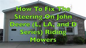 How To Fix The Steering On John Deere  L  La And D Series
