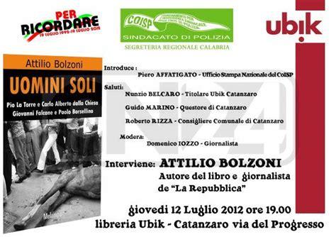 Libreria Ubik Catanzaro by Il Coisp Promuove La Presentazione Libro Uomini Soli