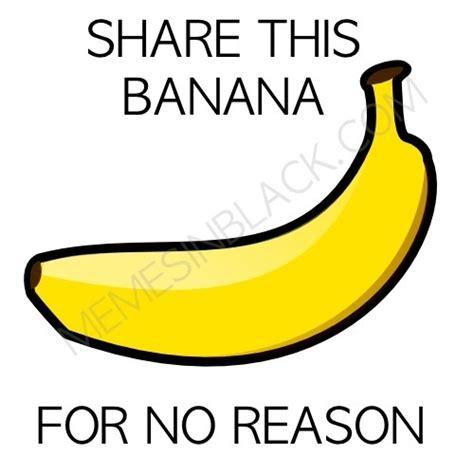 Banana Meme - funny banana memes memes