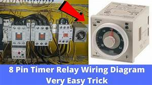 8 Pin Timer Relay Wiring Diagram Very Easy Trick