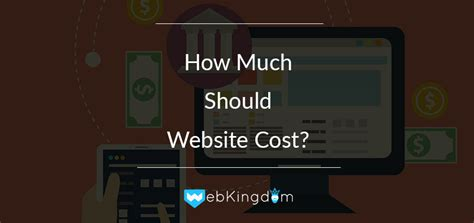 how much should website cost webkingdom