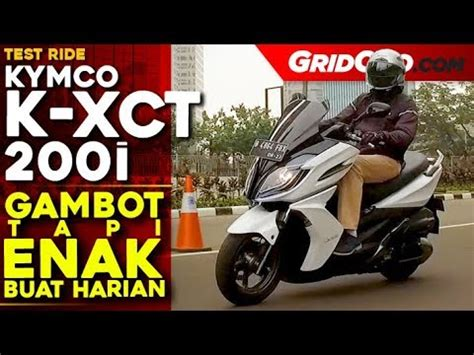 Review Kymco K Xct 200i by Kymco K Xct 200i L Test Ride Review L Gridoto