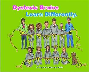 'DYSLEXIC BRAINS LEARN DIFFERENTLY' by the Reading Class ...