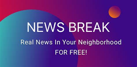 News Break: Local Breaking Stories & US Headlines - Apps ...