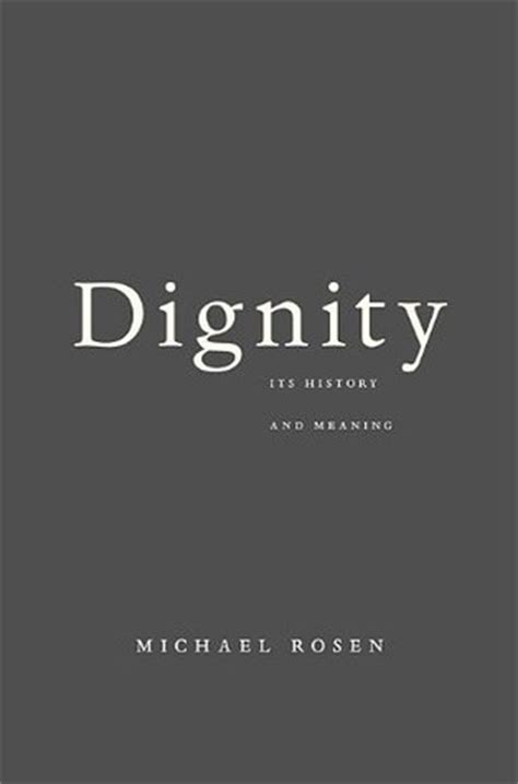 dignity  history  meaning  michael rosen