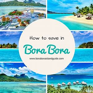 how to save money on your bora bora vacation With how much does it cost to honeymoon in bora bora
