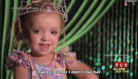 Toddlers And Tiaras Meme - my gif toddlers and tiaras hiimalec