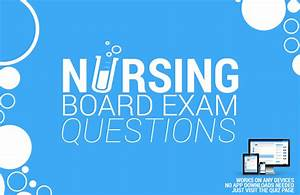 Nursing Board Exam Questions - Free Board Exam Questions