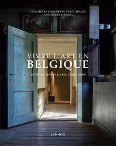 Vivre En Belgique : vivre l 39 art en belgique lannoo publishers ~ Medecine-chirurgie-esthetiques.com Avis de Voitures