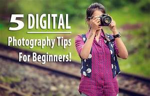 5 Digital Photography Tips For Beginners | Informatioin Perks