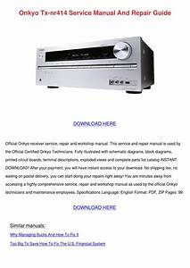 Onkyo Tx Nr414 Service Manual And Repair Guid By
