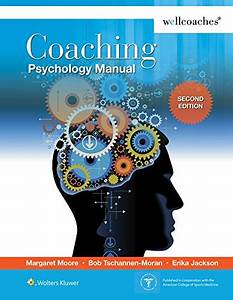 Coaching Psychology Manual By Moore  Margaret  Acceptable