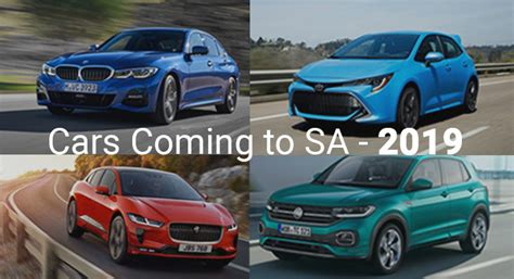 Cars Coming To Sa In 2019