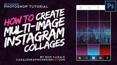 create multi image instagram collages  adobe