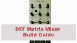 How To Build The Ai008 Diy Matrix Mixer