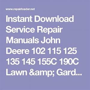 Instant Download Service Repair Manuals John Deere 102 115