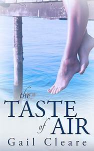 The Taste of Air by Gail Cleare — Reviews, Discussion ...
