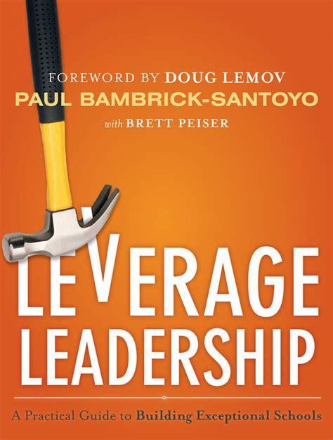 Brett Peiser, книга Leverage Leadership. A Practical Guide ...