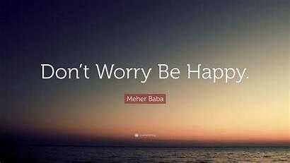 Worry Happy Don Baba Meher Grimke Angelina