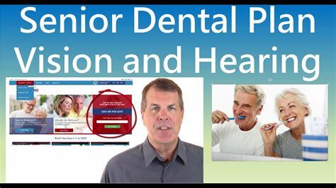 senior dental plans  vision  hearing coverage
