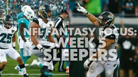 Nfl Fantasy Focus Week 5 Sleepers