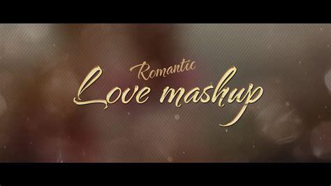 Romantic Love Mashup (2016)  Dj Kiran (ng) Youtube