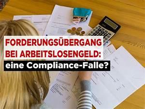 Arbeitslosengeld 1 Berechnen 2016 : forderungs bergang bei arbeitslosengeld eine compliance falle ~ Themetempest.com Abrechnung