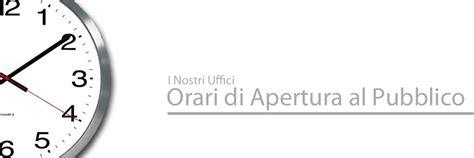 Orari Ufficio by Orario Apertura Uffici Al Pubblico