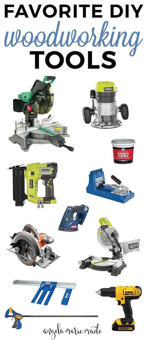 favorite diy woodworking tools  woodworking tools