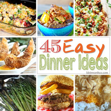 45 Easy Dinner Ideas  Page 2 Of 2  Kleinworth & Co