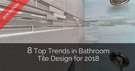 kitchen backsplashes 8 top trends in bathroom tile design for 2018 home