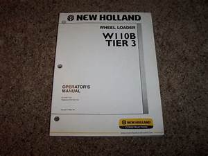 Nh New Holland W110b Tier 3 Wheel Loader Owner Operator