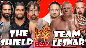 The Shield vs Brock Lesnar, Braun Strowman & Samoa Joe ...