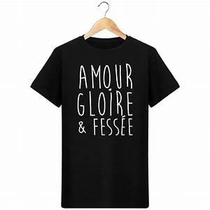 T Shirt Pour Homme : t shirt amour gloire fess e pour homme la french touch ~ Farleysfitness.com Idées de Décoration