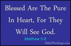 Matthew 5-8 - Blessed Are The Pure In Heart, For They Will ...