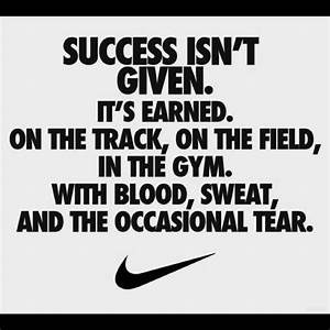 success isn't given it's earned #Nike #quotes... | THRIVIN ...